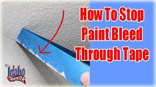 Paint Bleeding Through Your Masking Tape?  Stop Paint Bleed.