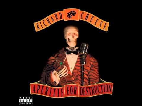 Richard Cheese - Me so horny