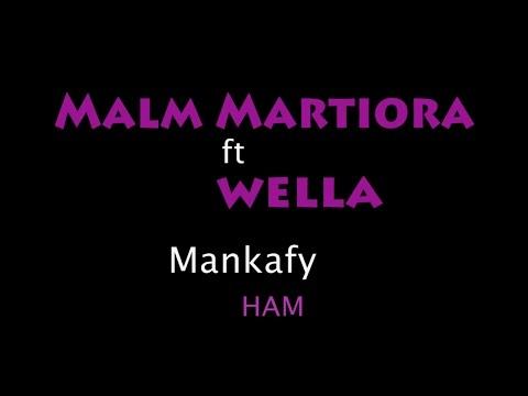Malm Martiora ft Wella - Mankafy lyrics