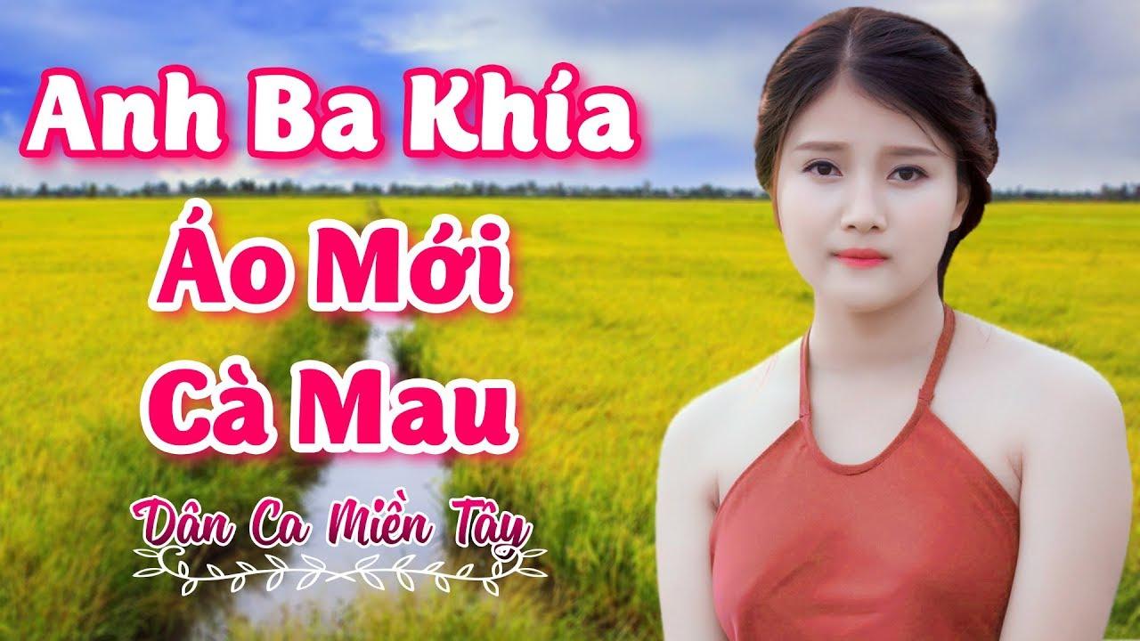 Nhạc Sống Miền Tay Anh Ba Khia Ao Mới Ca Mau Lk Dan Ca Trữ Tinh Que Hương Hay Nhất 2020 Youtube