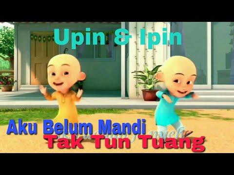 Lagu Aku Belum Mandi Tak Tun Tuang Upiak - Versi Upin Ipin Parody Lucu Keren Banget Bro !!