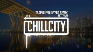 Fetty wap - trap queen (kyfra remix)