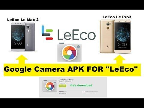 Google Camera APK FOR LeEco Le Max2,Le Pro3 - YouTube