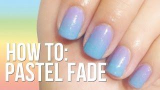 Pastel Fade Nails ♥ NO SPONGE NEEDED