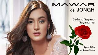 Gambar cover Mawar de Jongh - Sedang Sayang Sayangnya (Lyrics)