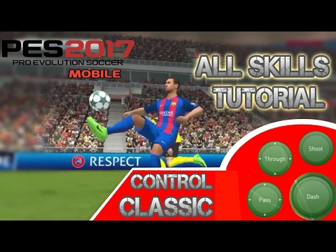PES 2017 ANDROID ALL SKILL TUTORIAL [Control Classic]