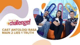 Cast Film ANTOLOGI RASA - Main 2 Lies 1 Truth #KapanLagiChallenge