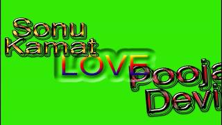Sonu Kamat love Pooja Devi Name Green Screen | Sonu  & Pooja Love,Effects chroma key Animated Video