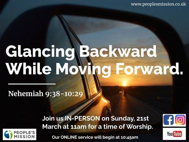 Glancing Backward While Moving Forward (Nehemiah 9:38-10:29), 21.03.21