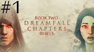 Dreamfall Chapters: Book Two - Rebels  Walkthrough part 1