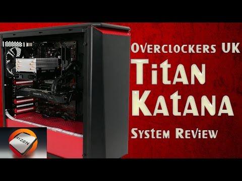 Overclockers UK Titan Katana OC RYZEN System Review