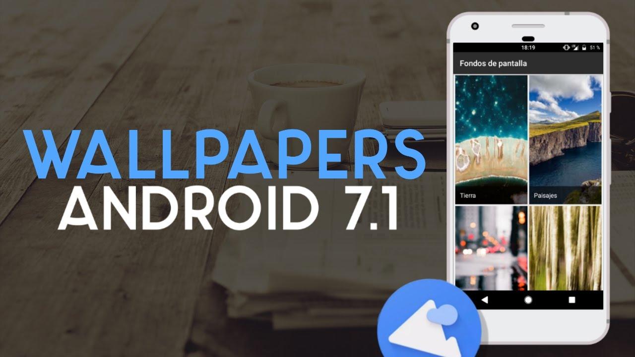 Wallpapers Oficiales De Android 71 Nougat Acotech
