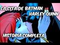 La Cita De BATMAN con HARLEY QUINN Historia Completa @SoyComicsTjj