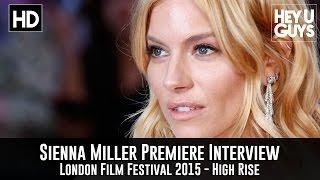 sienna miller premiere interview high rise