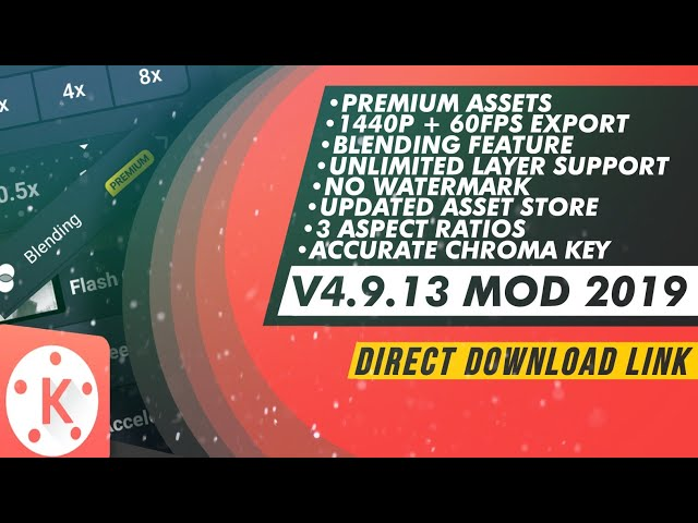 KINEMASTER LATEST MOD 2019 ALL UNLOCKED WITH NEW FEATURES