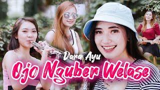 Dara Ayu - Ojo Nguber Welase