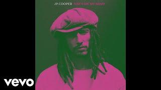 JP Cooper   She's On My Mind (KC Lights Remix / Audio)