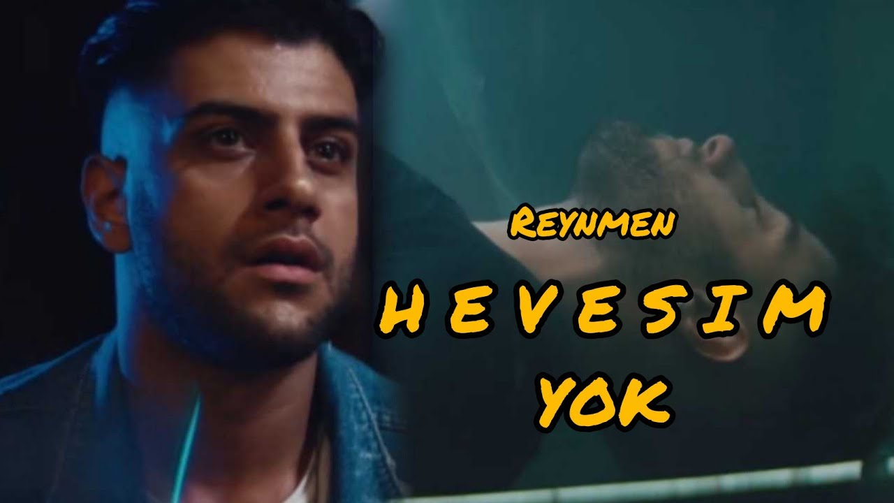 Reynmen Hevesim Yok Official Video Youtube