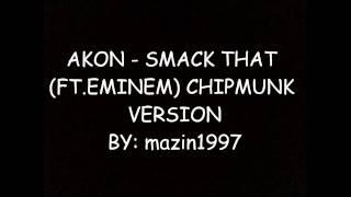 Akon - Smack That (ft. Eminem) Slow Chipmunk Version With Lyrics [HD]