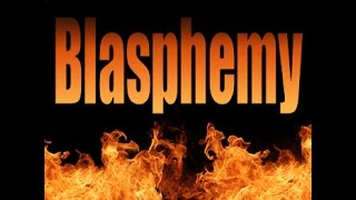 Blasphemy In The Last Days!