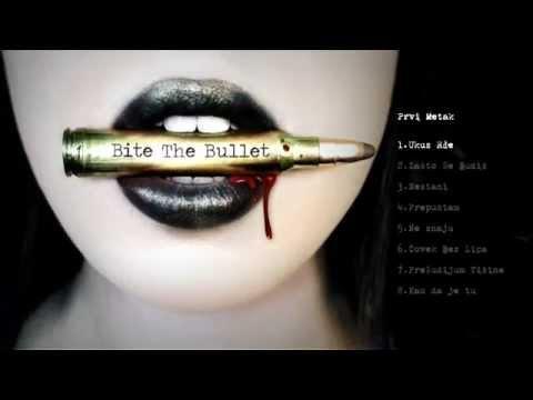 Bite The Bullet - Prvi Metak (Full Album 2015)