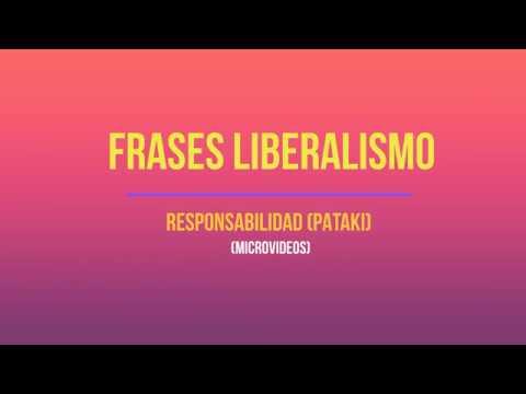 Frases Liberalismo Responsabilidad Pataki Microvídeos