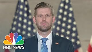 Watch Eric Trump's Full Speech At The 2020 RNC | NBC News