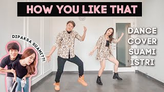 "SUAMI AJAK ISTRI NARI "" HOW YOU LIKE THAT "" BLACKPINK 