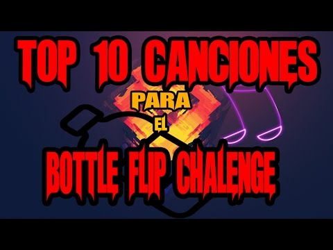 top 10 canciones para el reto de la botella(bottle flip challenge)