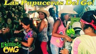 Las Pupuceras Del Go  - Feliz Día Del Padre Parte 4   El Salvador Go