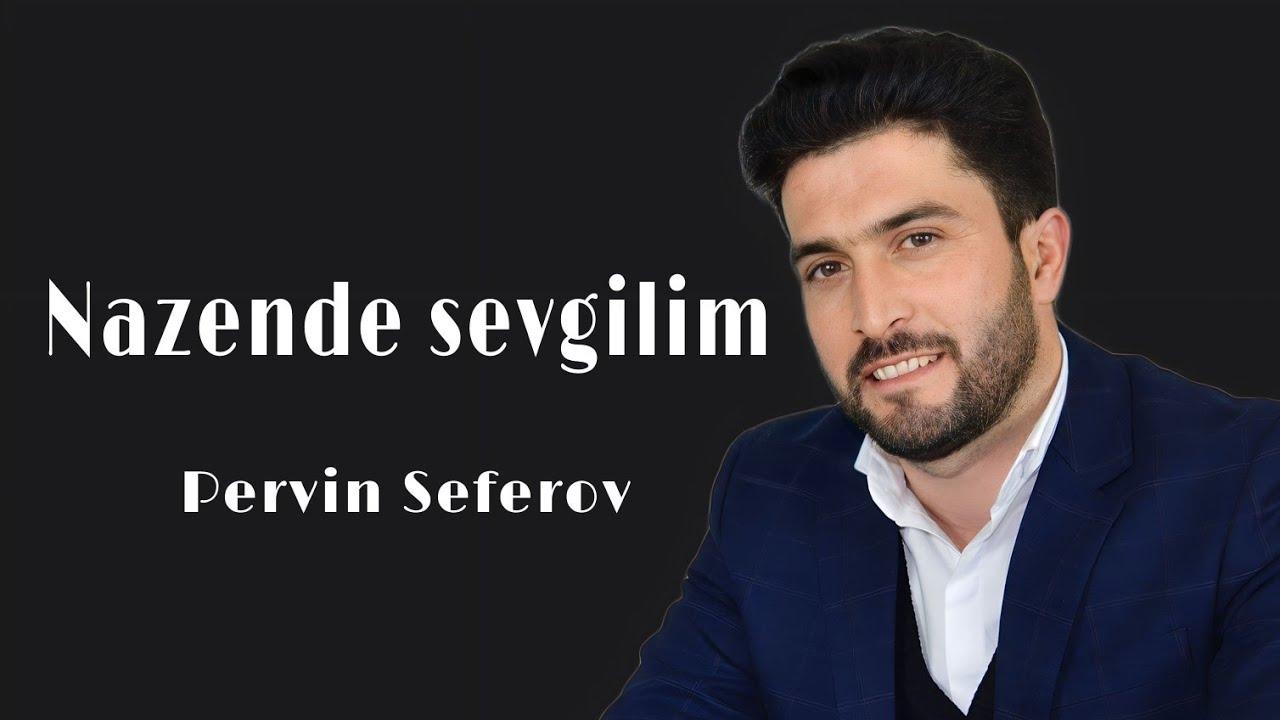 Pervin Seferov Nazende Sevgilim Yadima Dustu Youtube