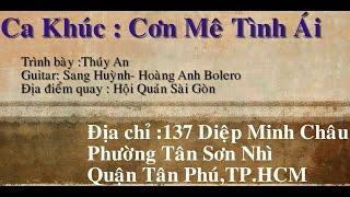 Cơn Mê Tình Ái -Thúy An - Guitar Sang Huỳnh , Hoàng Anh Bolero