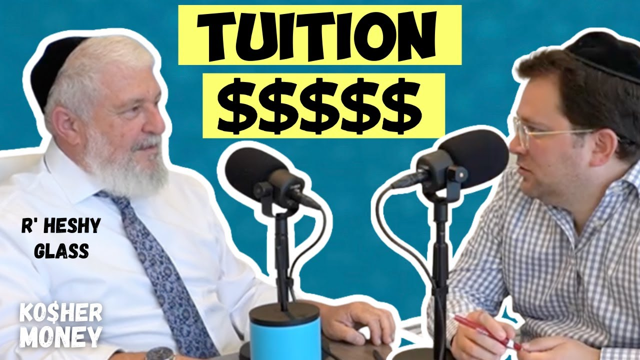 Why is Tuition SO Expensive? (feat. R' Heshy Glass) | KOSHER MONEY Ep 8
