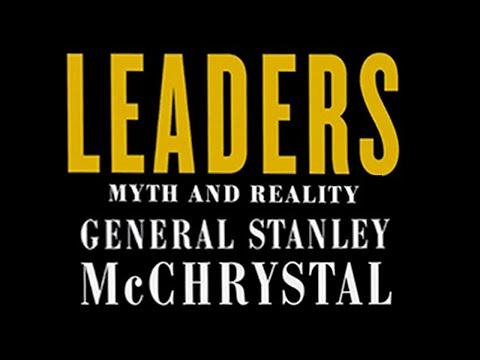 Leaders: Myth & Reality: General Stanley McChrystal