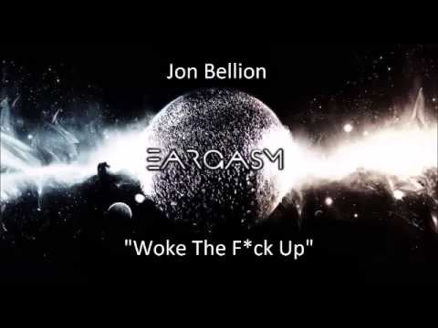 Jon Bellion- Woke The F*ck Up