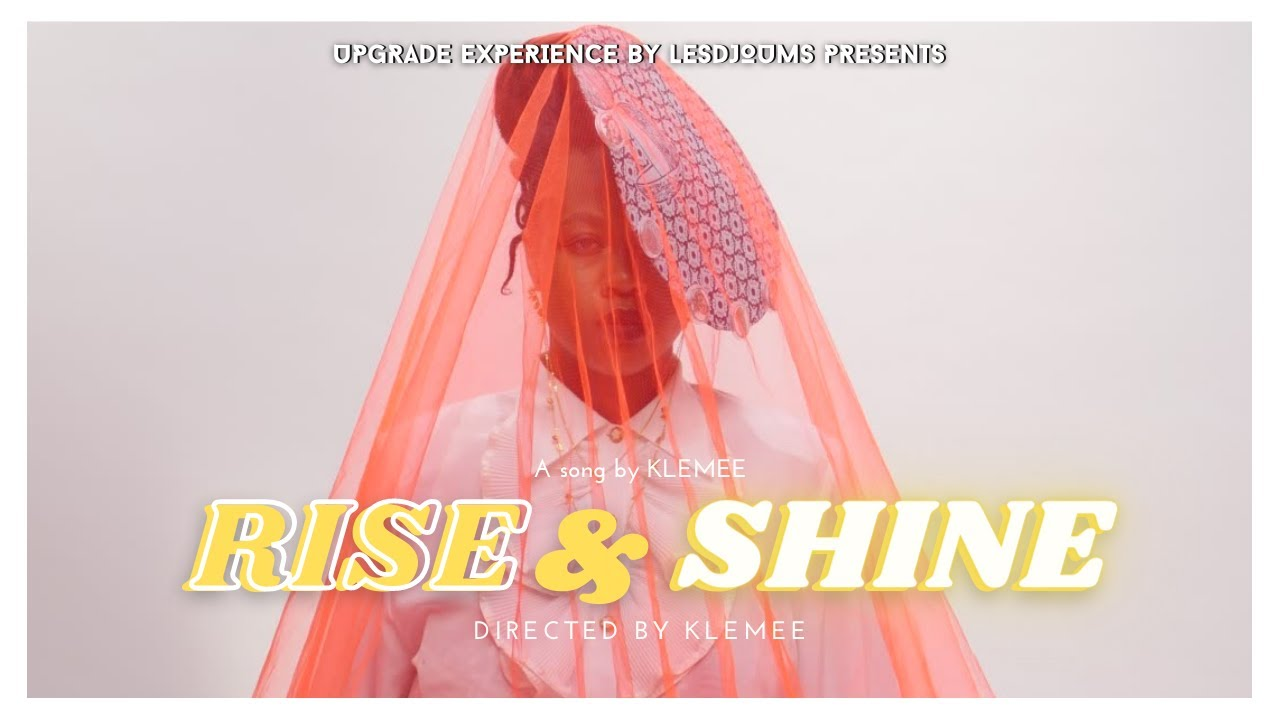 RISE & SHINE by Klemee ( Directed by Klemee )