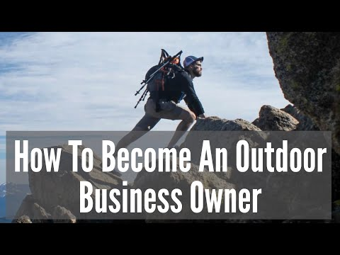 How To Become An Outdoor Business Owner