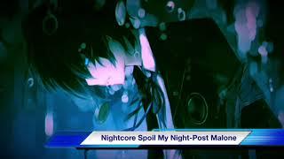 Nightcore Spoil My Night-Post Malone