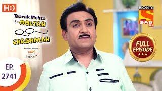 Taarak Mehta Ka Ooltah Chashmah - Ep 2741 - Full Episode - 29th May, 2019