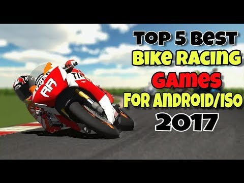 Top 5 Best Bike Racing Games For Android 2017   Best Motorbike Racing Games  For Android 2017