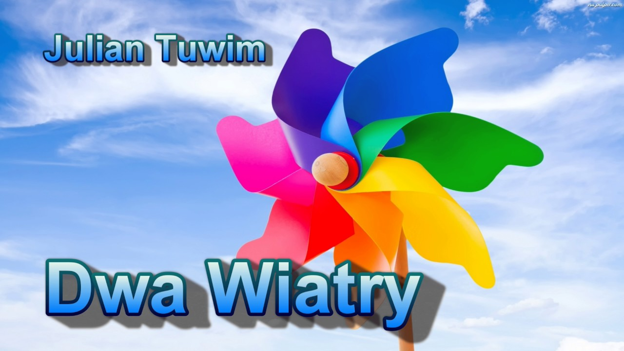 Dwa Wiatry Wiersze Juliana Tuwima Youtube