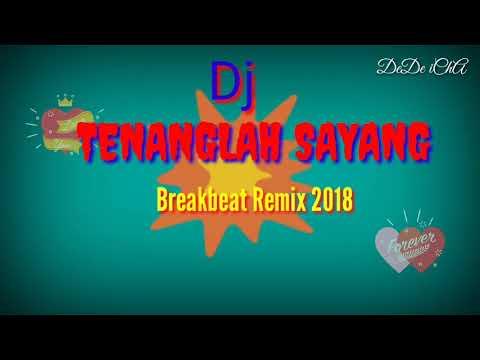 Dj Terbaru ▶ TENANGLAH SAYANG (Breakbeat Remix 2018)