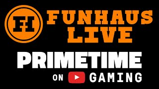 Funhaus LIVE with GTA V & YouTube Primetime!