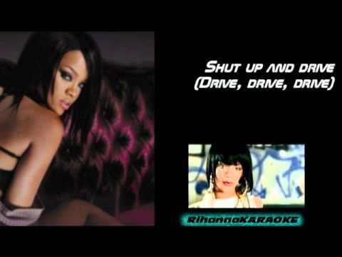 Rihanna - Shut Up And Drive (Karaoke)
