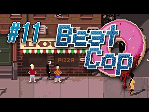Beat Cop Ep 11 - JUST SHOOT THE KIDS ★ Let's Play Beat Cop Gameplay (Full Release)