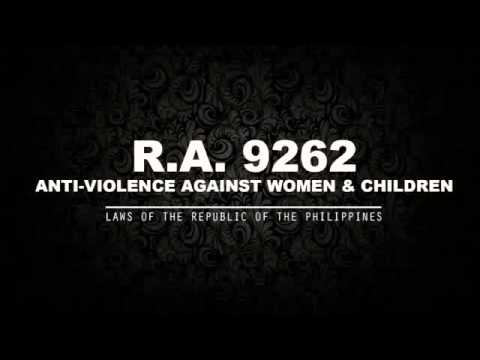 RA 9262: ANTI-VIOLENCE AGAINST WOMEN AND THEIR CHILDREN