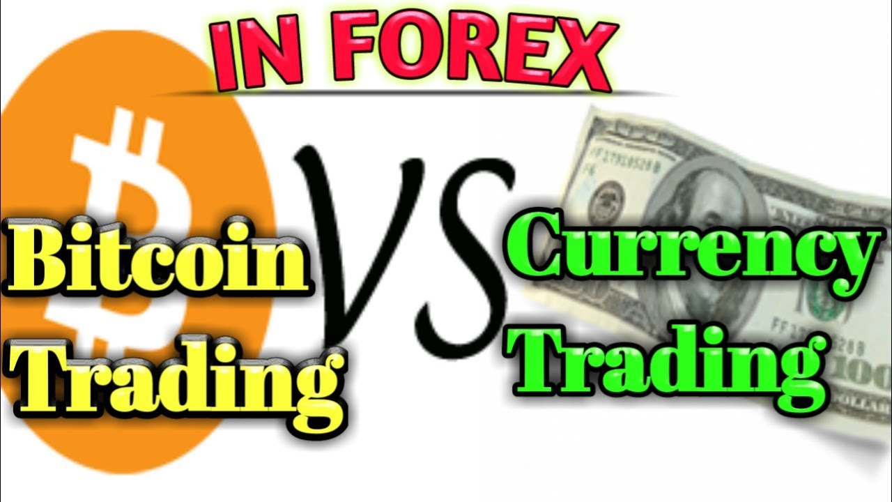 currency trading vs cryptocurrency