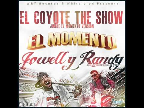 Jingle El Momento - Jowell & Randy Ft. Wisin [El Coyote The Show]