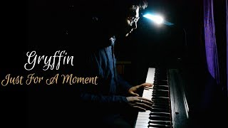Gryffin - Just For A Moment (Piano Cover)