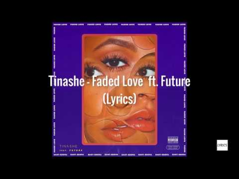 tinashe - faded love (audio) ft. future lyrics